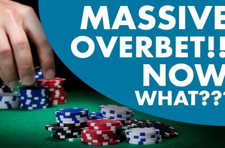 Learn The Top 4 Ways For Overbetting In Poker